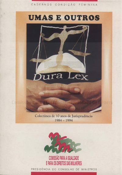 Umas e outros [Texto impresso] : colectânea de 10 anos de Jurisprudência 1984-1994 / comp. Maria João Mimoso, Fátima Duarte; introdução de Ruth Garcês
