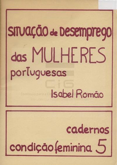 Situação do desemprego das mulheres portuguesas [Texto impresso] / Isabel Romão