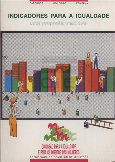 Indicadores para a igualdade [Texto impresso] : uma proposta inadiável / Comissão para a Igualdade e Direitos das Mulheres, Presidência do Conselho de Ministros
