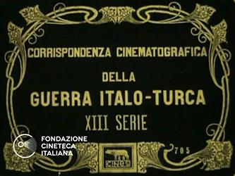 Corrispondenza cinematografica della guerra Italo-Turca - XIII serie