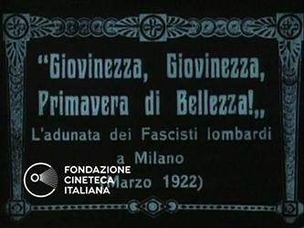 Giovinezza, giovinezza, primavera di bellezza! L'adunata dei Fascisti lombardi a Milano (Marzo 1922)