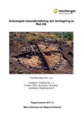 Arkeologisk slutundersökning och borttagning av Raä 293, Prästbordet 2:1, Nora sn, Kramfors kommun, Ångermanland