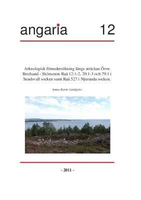 Arkeologisk förundersökning längs sträckan Övre Bredsand - Skönsmon Raä 12:1-2, 20:1-3 och 79:1 i Sundsvall socken samt Raä 527 i Njurunda socken.