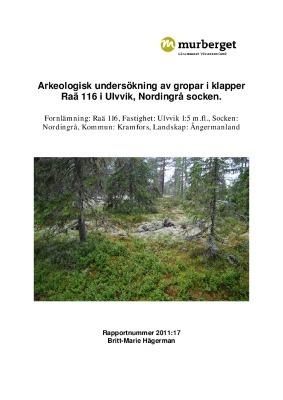 Arkeologisk undersökning av gropar i klapper Raä 116 i Ulvvik, Nordingrå socken.