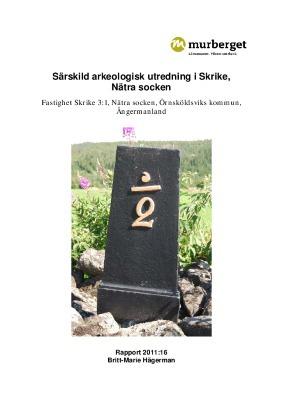 Särskild arkeologisk utredning i Skrike, Nätra socken, Örnsköldsviks kommun, Ångermanland