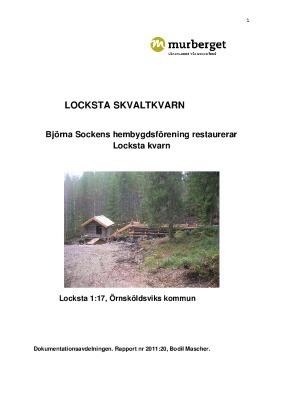 Locksta Skvaltkvarn. Björna sockens hembygdsförening restaurerar Locksta kvarn. Rapport nr 2011:20