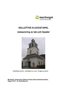 Sollefteå klockstapel. Restaurering av tak och fasader. Rapport nr 2011:29