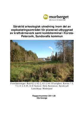 Särskild arkeologisk utredning inom del av exploateringsområdet för planerad utbyggnad av kraftvärmeverk samt kombiterminal i Korsta- Petersvik, Sundsvalls kommun.