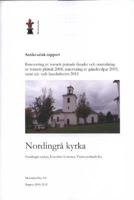 Nordingrå kyrka, Renovering av tornets putsade fasader och ommålning av tornets plåttak 2008, renovering av grindstolpar 2009, samt tak- och fasadarbeten 2010.