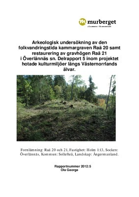 Arkeologisk undersökning av den folkvandringstida kammargraven Raä 20 samt restaurering av gravhögen Raä 21 i Överlännäs sn. Delrapport 5 inom projektet hotade kulturmiljöer längs Västernorrlands älvar.