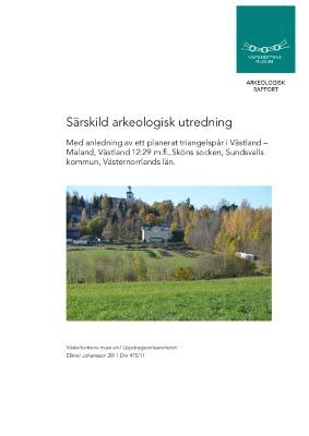 Särskild arkeologisk utredning med anledning av ett planerat triangelspår i Västland  Maland, Västland 12:29 m.fl., Sköns socken, Sundsvalls kommun, Västernorrlands län.