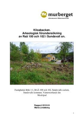Klissbacken. Arkeologisk förundersökning av Raä 100 och 102 i Sundsvall sn.