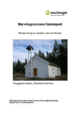 Marviksgrunnans fiskekapell. Restaurering av fasader, tak och fönster. Rapport 2012:6