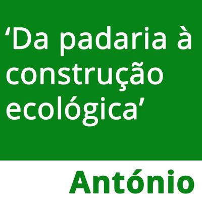 Da padaria à construção ecológica