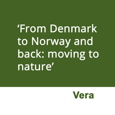 From Denmark to Norway and back: moving to nature