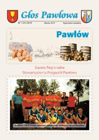 Głos Pawłowa : gazeta regionalna Stowarzyszenia Przyjaciół Pawłowa 2015 nr 1(31)