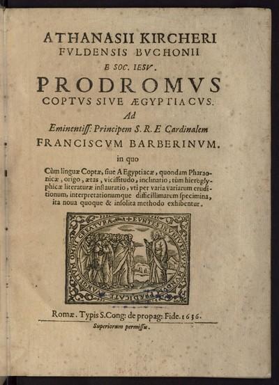 Prodromus coptus sive aegyptiacus: ... in quo cùm linguae Coptae, sive Aegyptiacae, quondam Pharaonicae, origo, aetas, vicissitudo, inclinatio, tùm hieroglyphicae literaturae instauratio ... exhibentur