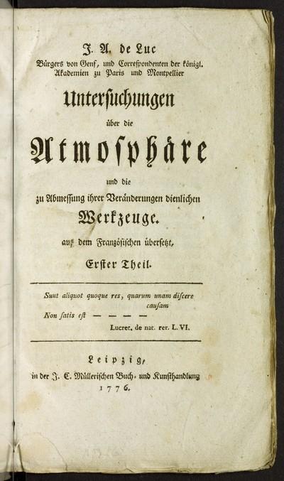Untersuchungen über die Atmosphäre und die zu Abmessung ihrer Veränderungen dienlichen Werkzeuge; Bd. 1