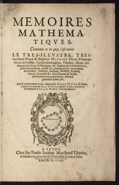 Memoires mathematiques : contenant ce en quoy s'est exercé le très-illustre, très-excellent Prince & Seigneur Maurice, Prince d' Orange, Conte de Nassau, Catzenellenboghen, Vianden, Moers, etc.