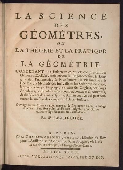 La science des géométres ou la théorie de la pratique de la géométrie : contentant non seulement ce qui est compris dans les Elemens d' Euclides, mais encore la trigonometrie, la longimetrie, l' altimetrie, le nivellement, la planimetrie, la géodésie, la méthode des invisibles, les sections coniques, la stereometrie... ; [suite de l' arithmétique des géomètres]
