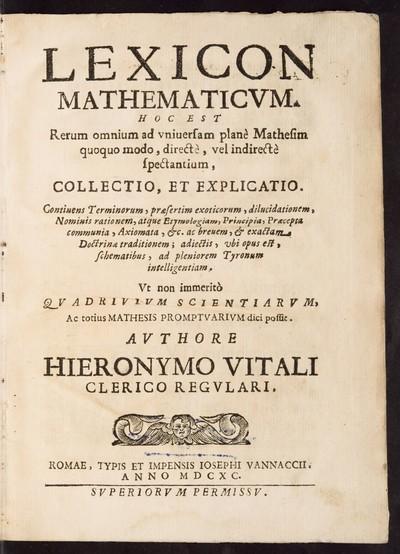 Lexicon mathematicvm hoc est rerum omnium ad vniuersam planè Mathesim quoquo modo, directè, vel inderectè spectantium, collectio, et explicatio; Bd. 1: [A - O]