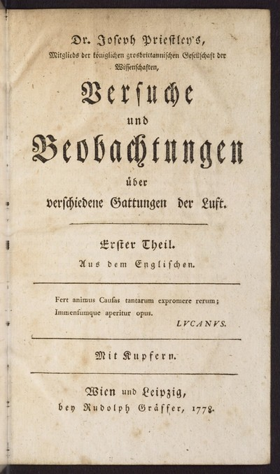 Joseph Priestley's Versuche und Beobachtungen über verschiedene Gattungen der Luft : mit Kupfern; Bd. 1