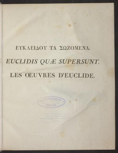 Les oeuvres d' Euclide, en grec, en latin et en français; d' après un manuscrit très-ancien qui était resté inconnu jusqu'à nos jours; Bd. 2