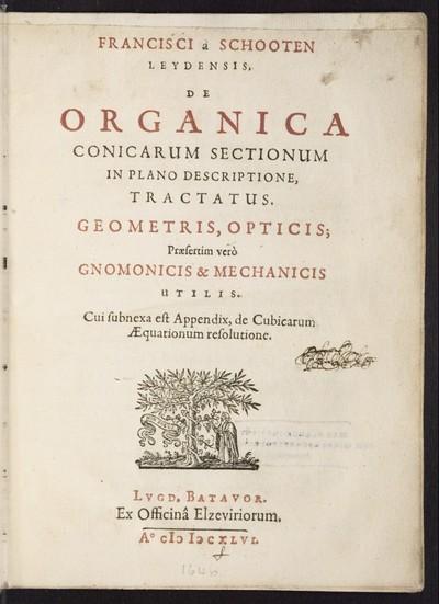De Organica Conicarum Sectionum In Plano Descriptione, Tractatus. Geometris, Opticis; Præsertim verò Gnomonicis & Mechanicis Utilis. Cui subnexa est Appendix, de Cubicarum Æquationum resolutione.