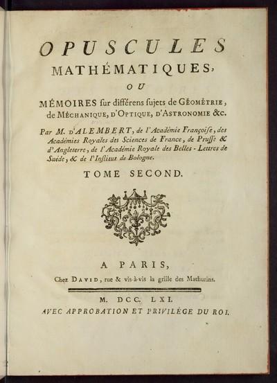 Opuscules mathématiques, ou mémoires sur différens sujets de geómétrie, de méchanique, d' optique, d' astronomie, &c.; Bd. 2