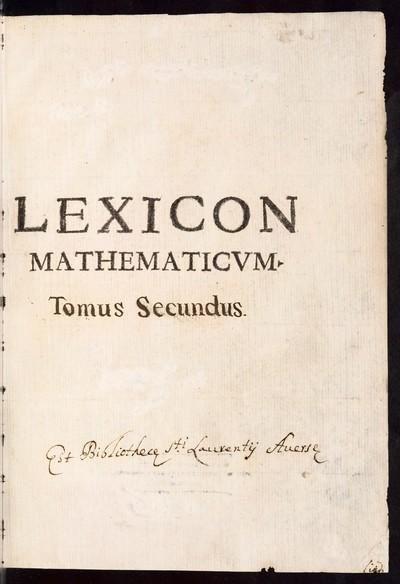 Lexicon mathematicvm hoc est rerum omnium ad vniuersam planè Mathesim quoquo modo, directè, vel inderectè spectantium, collectio, et explicatio; Bd. 2: [P - Z]