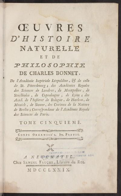 Oeuvres d' histoire naturelle et de philosophie; Bd. 5: Corps organisés : 1. partie