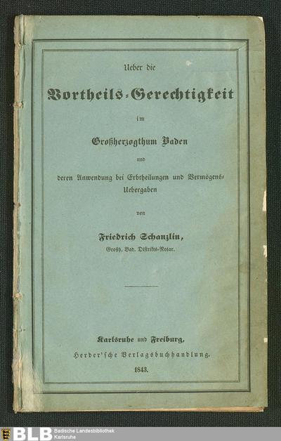 Ueber die Vortheils-Gerechtigkeit im Großherzogthum Baden und deren Anwendung bei Erbtheilungen und Vermögens-Uebergaben