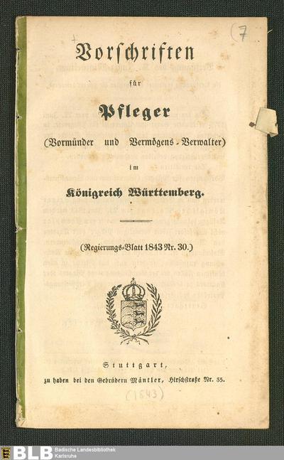 Vorschriften für Pfleger (Vormünder und Vermögens-Verwalter) im Königreich Württemberg : (Regierungs-Blatt 1843, Nr. 30)