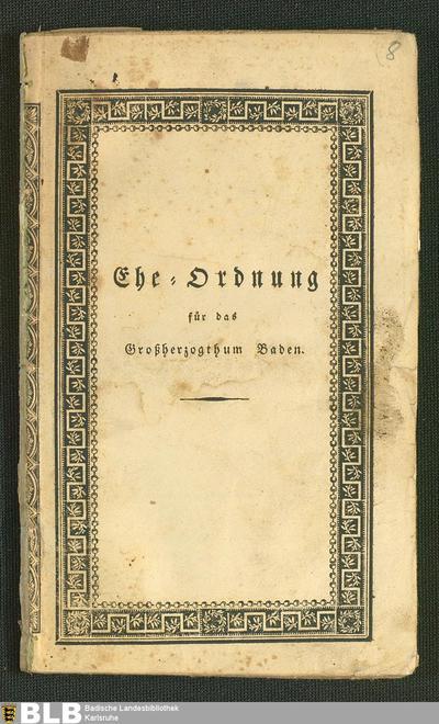 Ehe-Ordnung für das Großherzogthum Baden