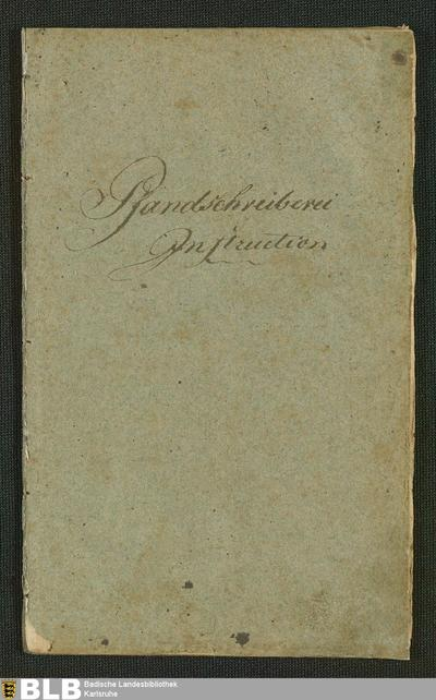 Instruction für die Pfandschreibereyen des Großherzogthums Baden : mit Großherzoglich-Badischem Gnädigstem Privilegio