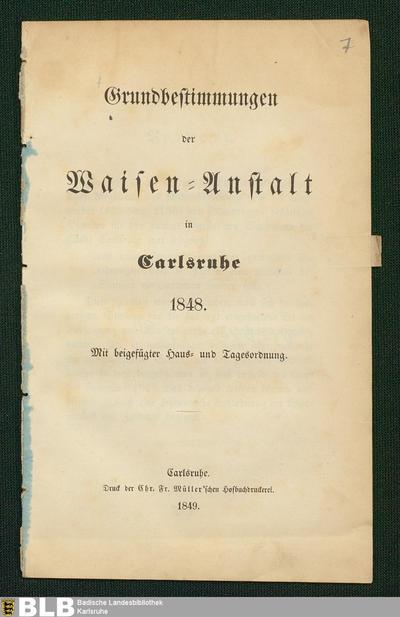 Grundbestimmungen der Waisen-Anstalt in Carlsruhe : mit beigefügter Haus- und Tagesordnung