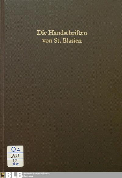 Die Handschriften von St. Blasien (Handschriften der Badischen Landesbibliothek in Karlsruhe, 12)