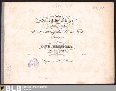 Sechs ländliche Lieder von Wilhelm Müller : mit Begleitung des Piano-Forte ; 80stes Werk 1stes Heft