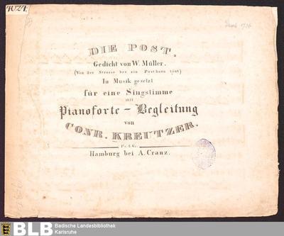Die Post (Von der Strasse her ein Posthorn tönt) : in Musik gesetzt für eine Singstimme mit Pianoforte-Begleitung