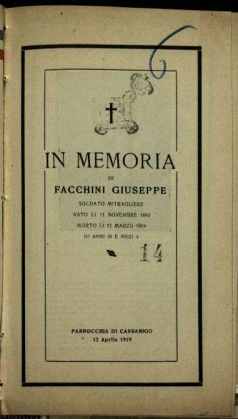 In memoria di Facchini Giuseppe soldato mitragliere nato li 11 novembre 1893 morto li 11 marzo 1919 di anni 25 e mesi 4