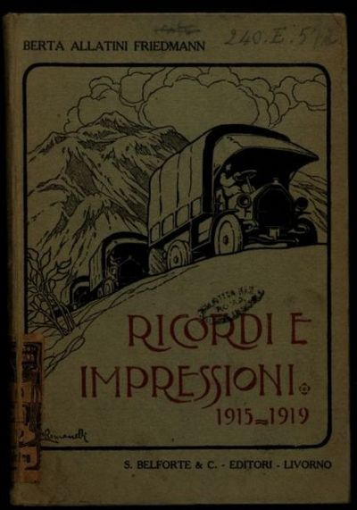 Ricordi e impressioni, 1915-1919  / Berta Allatini Friedmann