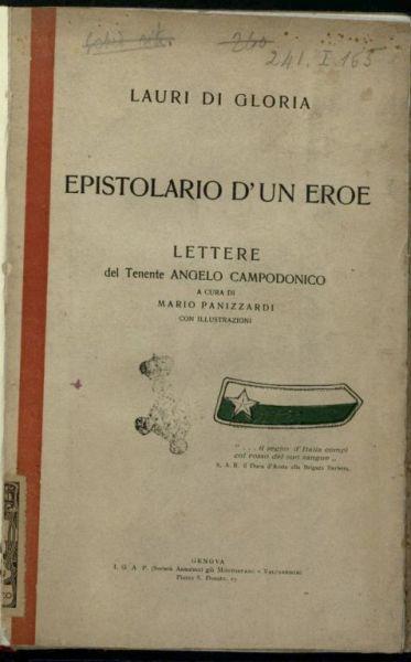 Lauri di gloria  : epistolario d'un eroe  / lettere del tenente Angelo Campodonico  ; a cura di Mario Panizzardi