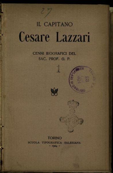 Il *capitano Cesare Lazzari  : cenni biografici del sac. G. P