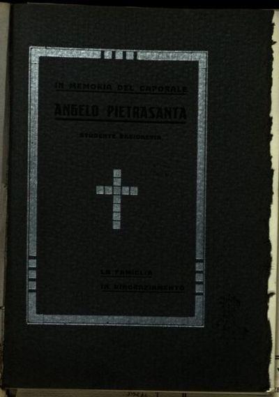 Alla cara memoria del caporale Angelo Pietrasanta  : nato il 19 agosto 1899 - morto il 4 settembre 1919