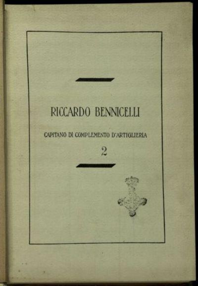Riccardo Bennicelli, capitano di complemento d'artiglieria, caduto da prode il 22 ottobre 1917, presso Tolmino