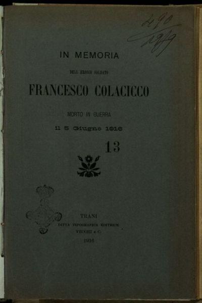 In memoria dell'eroico soldato Francesco Colacicco, morto in Guerra il 5 giugno 1916