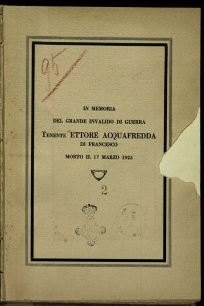 In memoria del grande invalido di guerra tenente Ettore Acquafredda di Francesco morto il 17 Marzo 1925