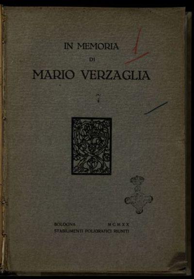In memoria di Mario Verzaglia, capitano d'artiglieria, decorato della Croce di Guerra, 29 settembre 1884-23 Ottobre 1918