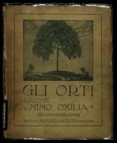 Gli *orti  : liriche  / di Nino Oxilia  ; prefazione di Renato Simoni