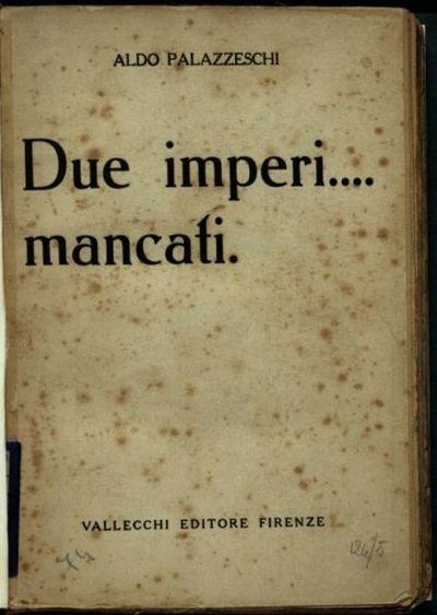 Due imperi.... mancati  / Aldo Palazzeschi